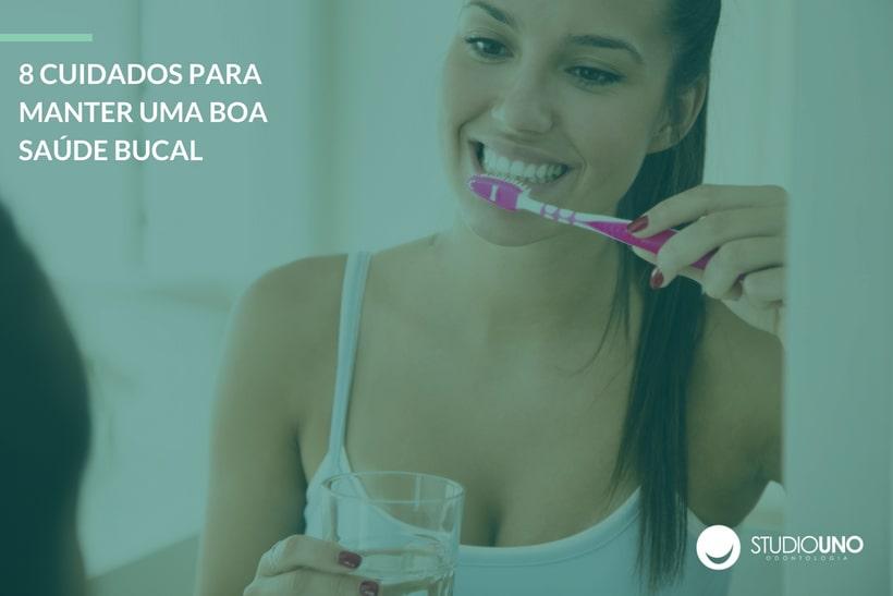 8 Cuidados para manter uma boa saúde bucal - StudioUno Odontologia - Brasília/DF